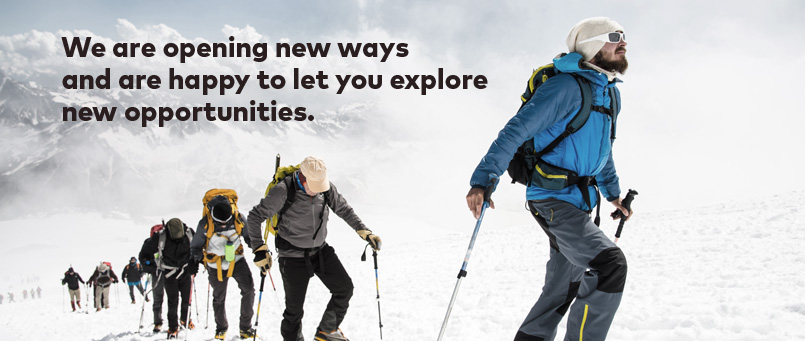 We are opening new ways and are happy to let you explore new opportunities.